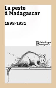 Livre numérique La peste à Madagascar. 1898-1931