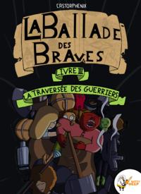 Livre numérique La ballade des braves, Livre 3