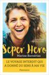 Electronic book Seper Hero. Le voyage interdit qui a donné sens à ma vie