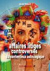 Livre numérique Affaire Litiges Controverses du contentieux astrologique