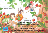 Livre numérique La historia de Anita la mariquita, que quería pintar puntos. Español-Inglés. / The story of the little Ladybird Marie, who wants to paint dots everythere. Spanish-English