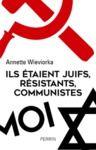Livre numérique Ils étaient juifs, résistants, communistes