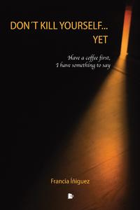 Electronic book Don´t kill yourself.. yet Nouveau livre