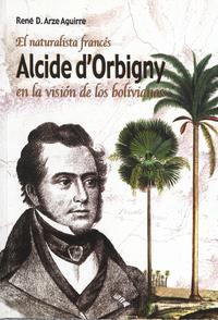 Electronic book El naturalista francés Alcide Dessaline d'Orbigny en la visión de los bolivianos