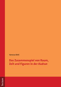 """Livre numérique Das Zusammenspiel von Raum, Zeit und Figuren in der """"Kudrun"""""""