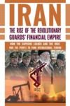 Electronic book IRAN: The Rise of the Revolutionary Guards' Financial Empire