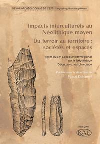 Livre numérique Impacts interculturels au Néolithique moyen. Du terroir au territoire : sociétés et espaces