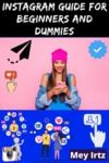 Electronic book Instagram Guide for Beginners and Dummies