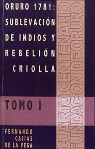 Livre numérique Oruro 1781: Sublevación de indios y rebelión criolla