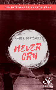 Electronic book Never cry - L'Intégrale