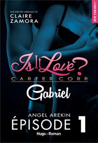 Livre numérique Is it love ? Carter Corp. Gabriel Episode 1