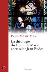 Livre numérique La théologie du Coeur de Marie chez saint Jean Eudes
