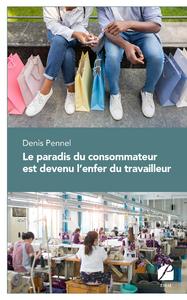 Livre numérique Le paradis du consommateur est devenu l'enfer du travailleur