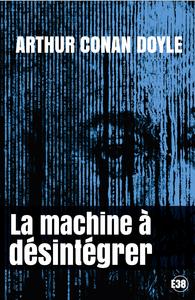 Livre numérique La machine à désintégrer