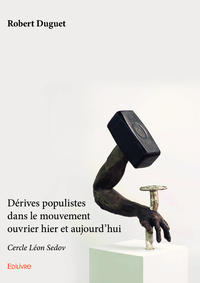 Livre numérique Dérives populistes dans le mouvement ouvrier hier et aujourd'hui