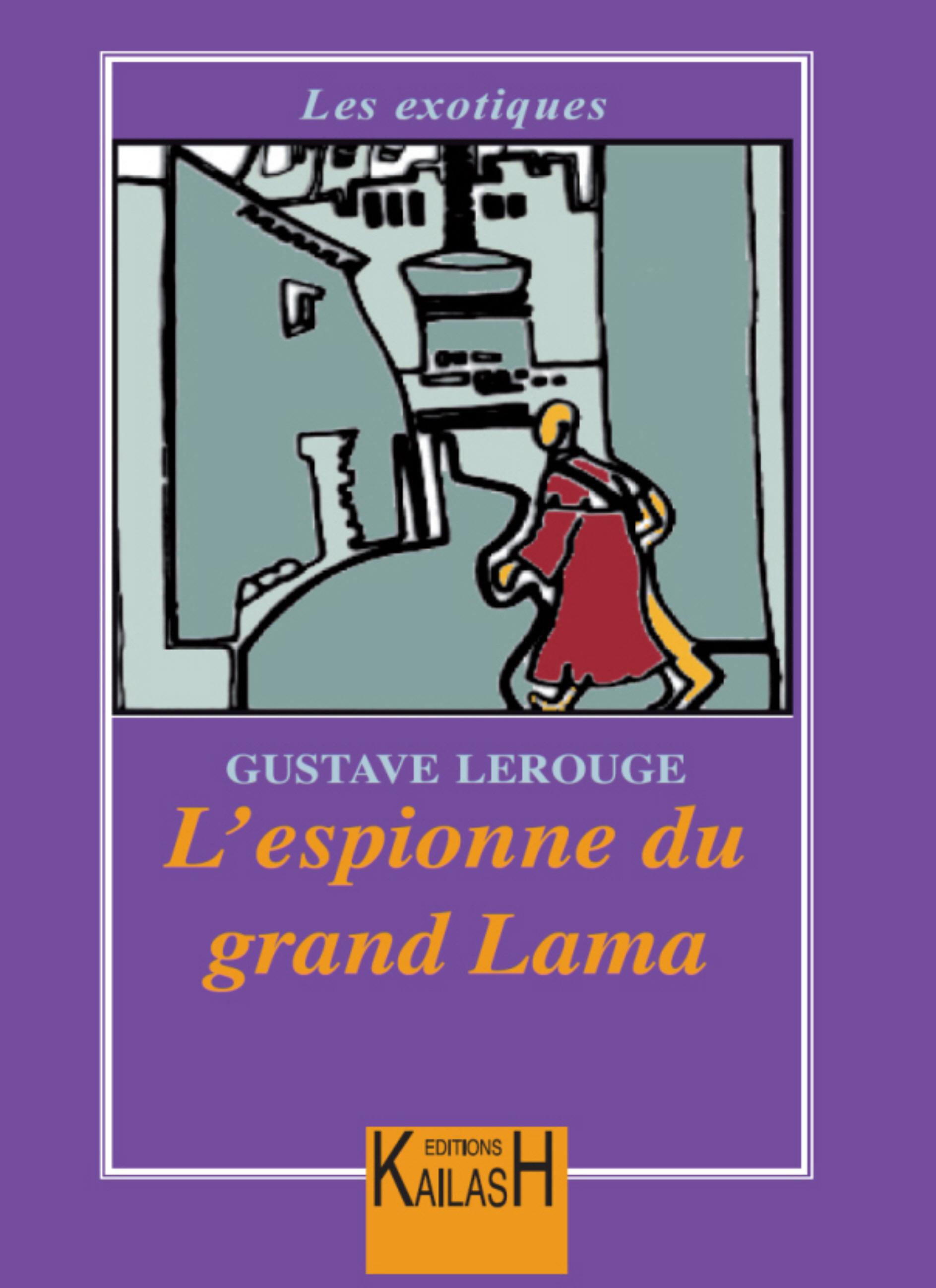 L'espionne du Grand Lama - Gustave Le Rouge