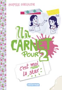 Livro digital Un carnet pour 2 (Tome 3) - C'est moi la star