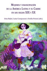 Livre numérique Mujeres y Emancipación de la América Latina y el Caribe en los siglos XIX y XX