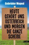 Livre numérique Heute gehört uns Österreich und morgen die ganze Scheibe