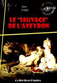 Livre numérique Le « sauvage » de l'Aveyron : Mémoire et Rapport