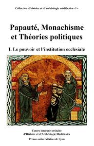 Livre numérique Papauté, monachisme et théories politiques. Volume I