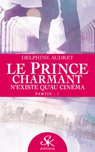 Livre numérique Le prince charmant n'existe qu'au cinéma - Partie 1