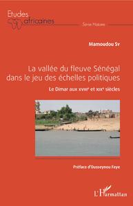 Livre numérique La vallée du fleuve Sénégal dans le jeu des échelles politiques