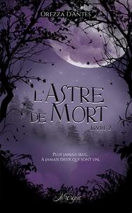 Libro electrónico L'Astre de Mort, livre 2