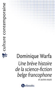 Electronic book Une brève histoire de la science-fiction belge francophone et autres essais