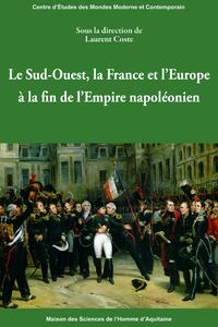 Livre numérique Le Sud-Ouest, la France et l'Europe à la fin de l'Empire napoléonien