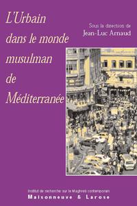 Electronic book L'urbain dans le monde musulman de Méditerranée