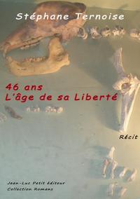 Livre numérique 46 ans, l'âge de sa Liberté