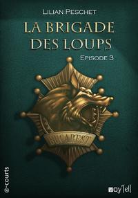Livre numérique La Brigade des loups - Episode 3