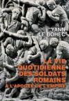 E-Book La vie quotidienne des soldats romains à l'apogée de l'empire