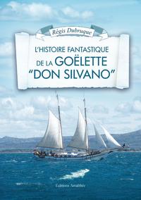 """Livre numérique L'histoire fantastique de la Goélette """"Don Silvano"""""""