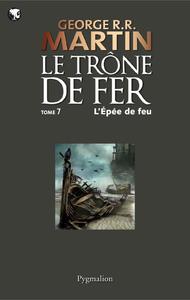Livre numérique Le Trône de Fer (Tome 7) - L'épée de Feu