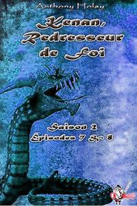 Livre numérique Kenan, redresseur de foi, Saison 2 : Épisodes 7 et 8