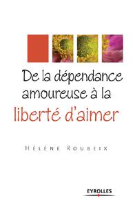 Livre numérique De la dépendance amoureuse à la liberté d'aimer