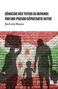 Livre numérique Génocide des Tutsis du Burundi par une pseudo démocratie Hutue