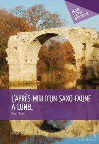 Livre numérique L'Après-midi d'un saxo-faune à Lunel