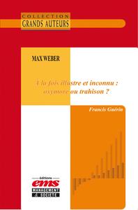 Livre numérique Max Weber - À la fois illustre et inconnu : oxymore ou trahison ?