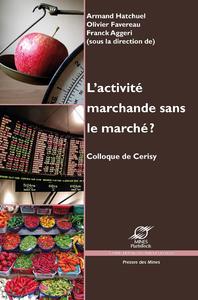 Livre numérique L'activité marchande sans le marché ?