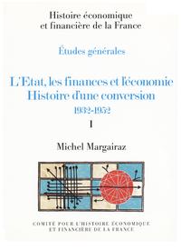 Electronic book L'État, les finances et l'économie. Histoire d'une conversion 1932-1952. Volume I