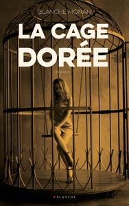 Livre numérique La cage dorée -Extrait offert-