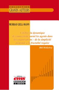 Livre numérique Murray Gell-Mann, célébrer la dynamique de connectivité parmi les agents dans les organisations – de la simplicité profonde à la fractalité requise