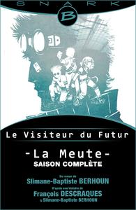 Livre numérique La Meute - Le Visiteur du Futur - L'intégrale de la saison
