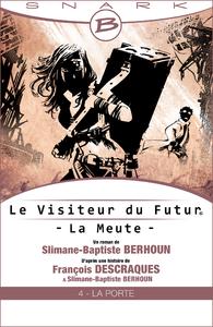Livro digital La Porte - Le Visiteur du Futur - La Meute - Épisode 4