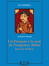Livre numérique Un Français à la cour de l'empereur Akbar – Jean de Fodoas