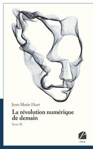 Livre numérique La révolution numérique de demain, tome III