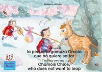 Livre numérique La historia de la pequeña gamuza Gracia que no quiere saltar. Español-Inglés. / The story of the little Chamois Chloe, who does not want to leap. Spanish-English.